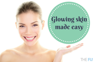 Glowing skin made easy TheFuss.co (1)