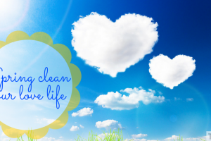 Spring clean your love life TheFuss.co.uk