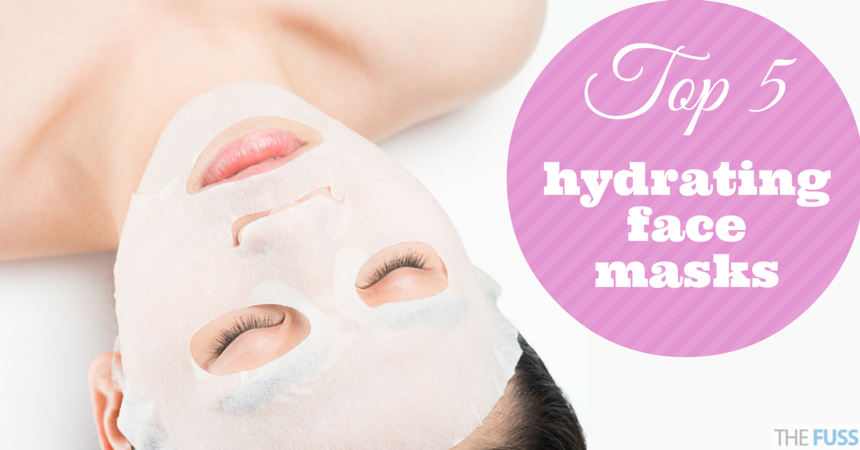 Top 5 hydrating face masks TheFuss.co.uk