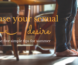 How to increase your sexual desire in five simple tips TheFuss.co.uk