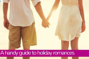 A handy guide to holiday romances TheFuss.co.uk