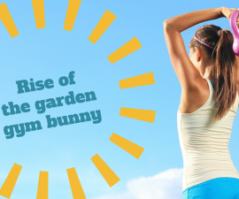 The rise of the garden gym bunny TheFuss.co.uk