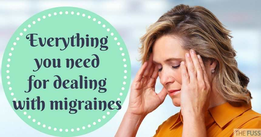 Everything you need for dealing with migraines TheFuss.co.uk