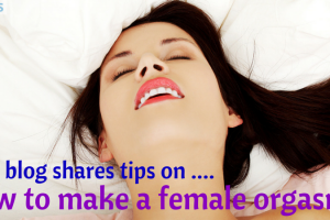 How to make a female orgasm TheFuss.co.uk