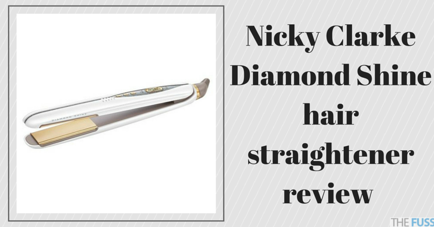 Nicky Clarke Diamond Shine hair straightener review TheFuss.co.uk