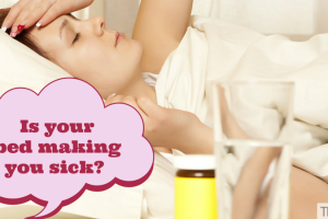 Is your bed making you sick? TheFuss.co.uk