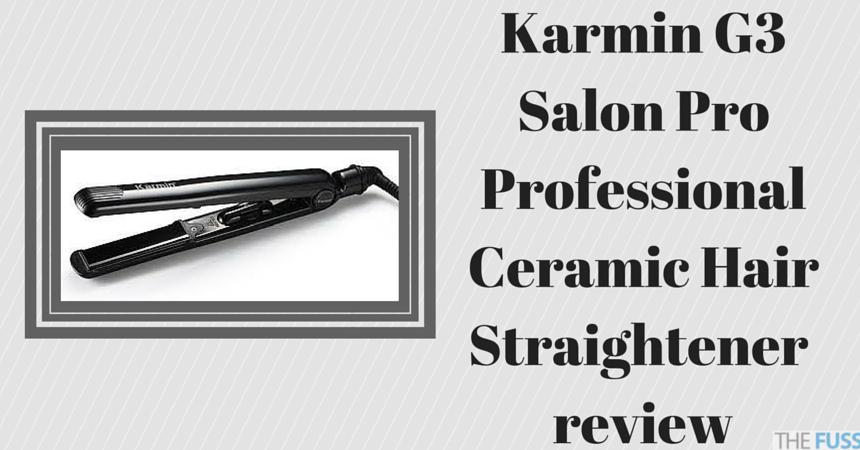Karmin G3 Salon Pro Professional Ceramic Hair Straightener review TheFuss.co.uk