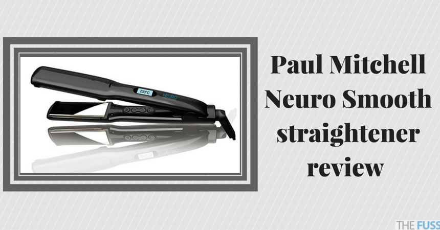 Paul Mitchell Neuro Smooth hair straightener review TheFuss.co.uk