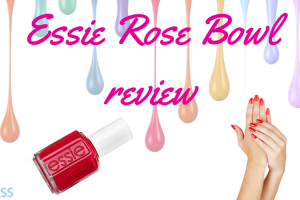 Essie Rose Bowl review TheFuss.co.uk