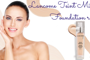 Lancome Teint Miracle Foundation review TheFuss.co.uk