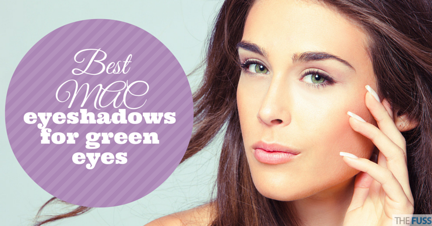 Best MAC eyeshadows for green eyes TheFuss.co.uk