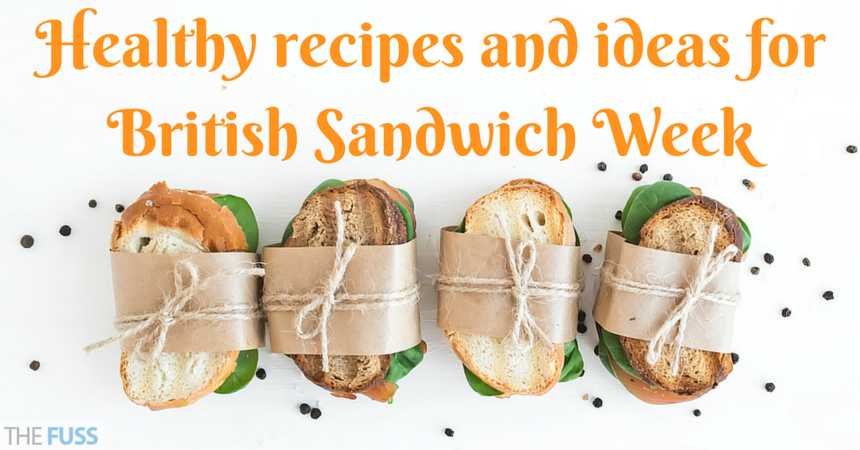 Healthy recipes and ideas for British Sandwich Week TheFuss.co.uk