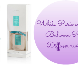 White Paris Luxury Bahoma Reed Diffuser review TheFuss.co.uk