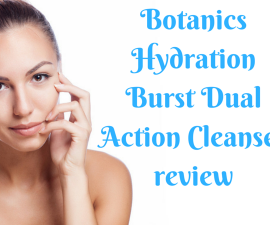Botanics Hydration Burst Dual Action Cleanser review TheFuss.co.uk