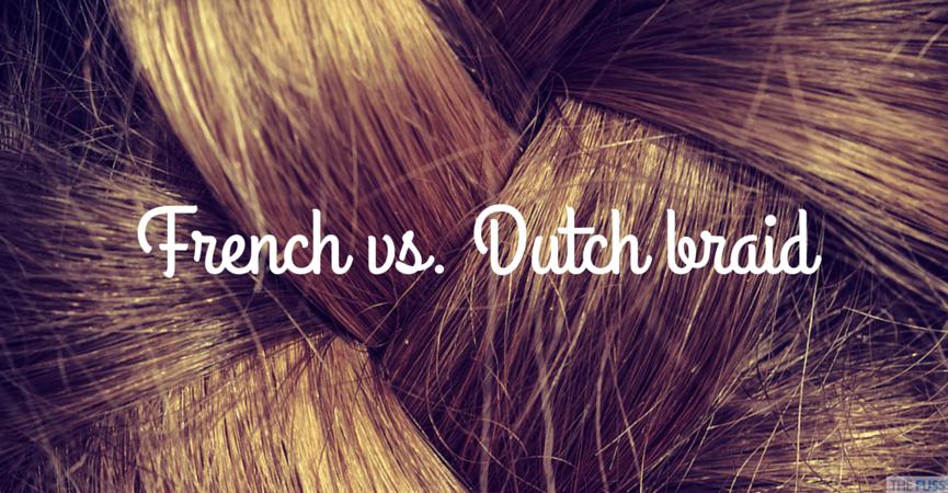 French vs dutch braid TheFuss.co.uk