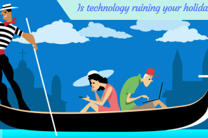 Is technology ruining your holiday TheFuss.co.uk