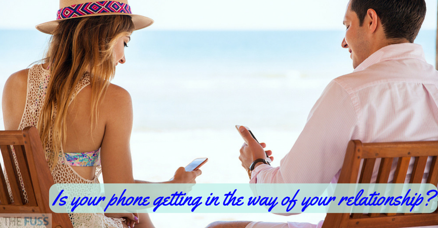 Is your phone getting in the way of your relationship TheFuss.co.uk