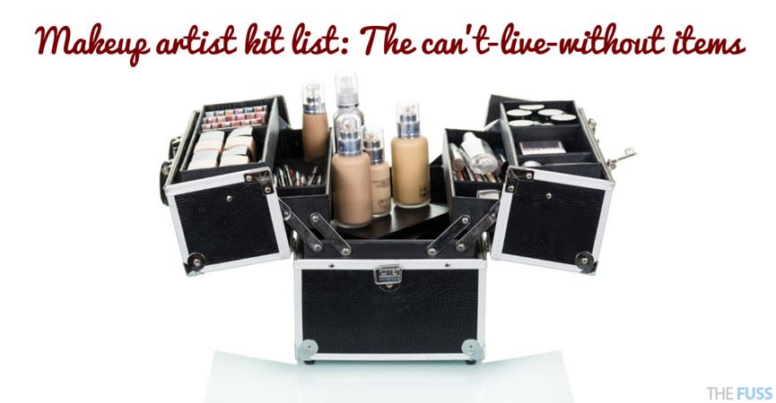 Makeup artist kit list TheFuss.co.uk