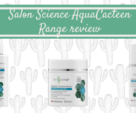 Salon Science AquaCacteen Range review TheFuss.co.uk
