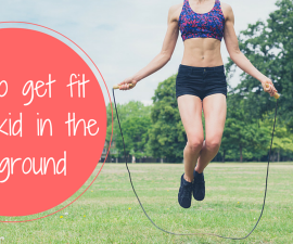 How to get fit like a kid in the playground TheFuss.co.uk