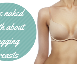 The naked truth about sagging breasts TheFuss.co.uk
