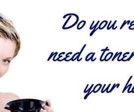 Do you really need a toner for your hair TheFuss.co.uk