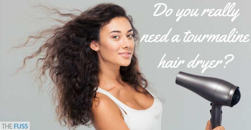 Do you really need a tourmaline hair dryer TheFuss.co.uk