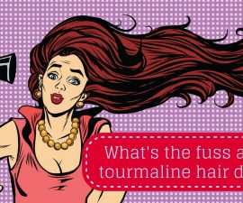 Is there a need for a tourmaline hair dryer TheFuss.co.uk