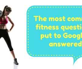 The most common fitness questions put to Google, answered TheFuss.co.uk