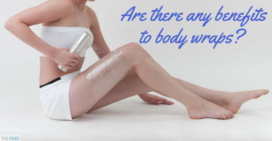 Are there any benefits to body wraps TheFuss.co.uk