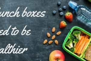 Lunch boxes need to be healthier TheFuss.co.uk