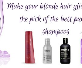 Make Your Blonde Hair Glisten With The Pick Of The Best Purple Shampoos TheFuss.co.uk
