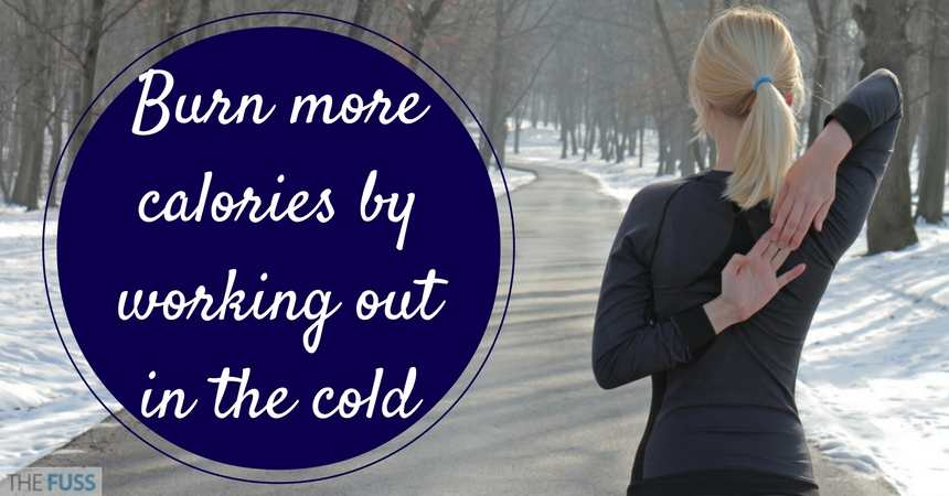 Burn more calories by working out in the cold TheFuss.co.uk