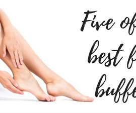 Five Of The Best Foot Buffers TheFuss.co.uk