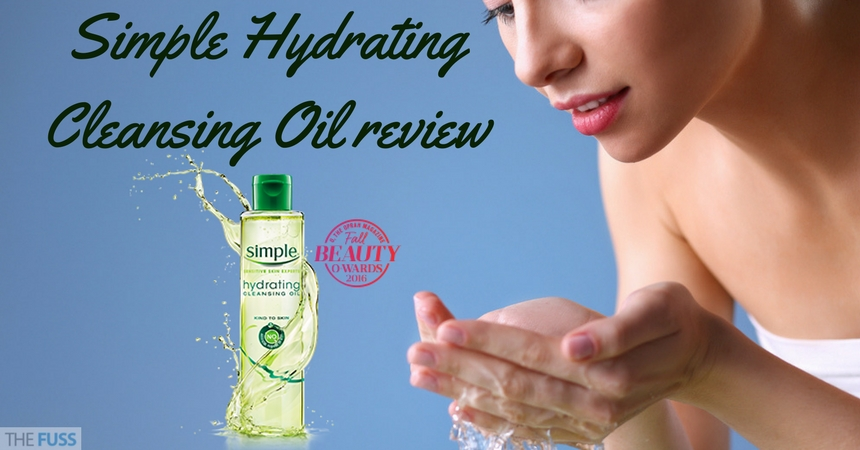 Simple Hydrating Cleansing Oil Review TheFuss.co.uk