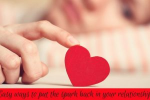 Easy Ways To Put The Spark Back In Your Relationship TheFuss.co.uk