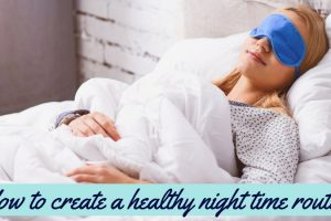 How To Create A Healthy Night Time Routine TheFuss.co.uk