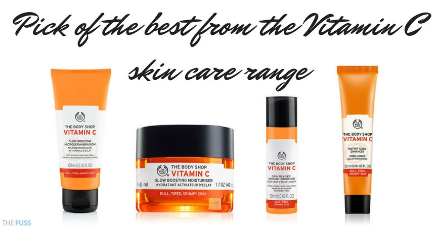 Pick Of The Best From The Vitamin C Skin Care Range from The Body Shop TheFuss.co.uk
