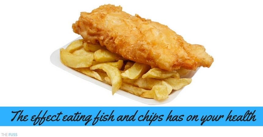 The Effect Fish And Chips Have On Your Health TheFuss.co.uk