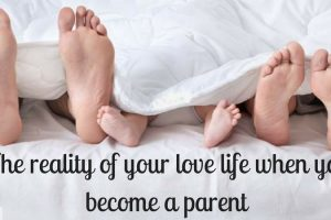 The Reality Of Your Love Life When You Become A Parent TheFuss.co.uk