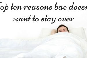 Top Ten Reasons Bae Doesn't Want To Stay Over TheFuss.co.uk