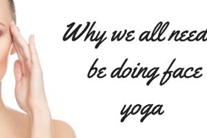Find Out Why Face Yoga Is Something We All Need To Be Doing TheFuss.co.uk
