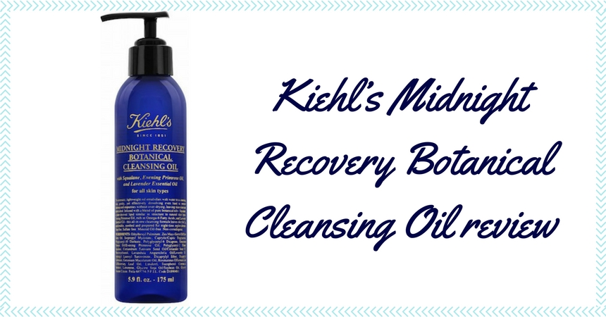 Kiehl's Midnight Recovery Botanical Cleansing Oil Review TheFuss.co.uk
