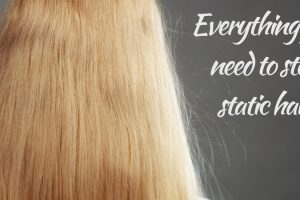 Everything You Need To Stop Static Hair TheFuss.co.uk