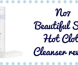 No 7 Beautiful Skin Hot Cloth Cleanser Review
