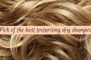 Pick Of The Best Texturising Dry Shampoo
