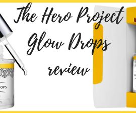 The Hero Project Glow Drops Review TheFuss.co.uk