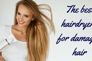 The Best Hairdryers For Damaged Hair TheFuss.co.uk