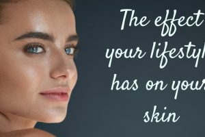 The effect your lifestyle has on your skin TheFuss.co.uk