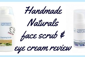 Handmade Naturals Face Scrub and Eye Cream Review TheFuss.co.uk